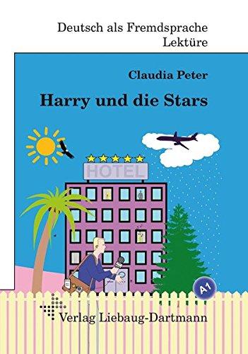 Harry und die Stars: A1 Roman mit Übungen – für Jugendliche und Erwachsene, Deutsch lesen und lernen