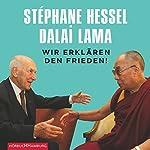 Wir erklären den Frieden! |  Dalai Lama,Stéphane Hessel