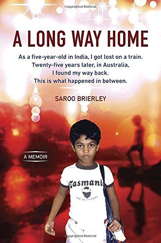 A Long Way Home: A Memoir Reprint edition by Brierley, Saroo (2014) Hardcover