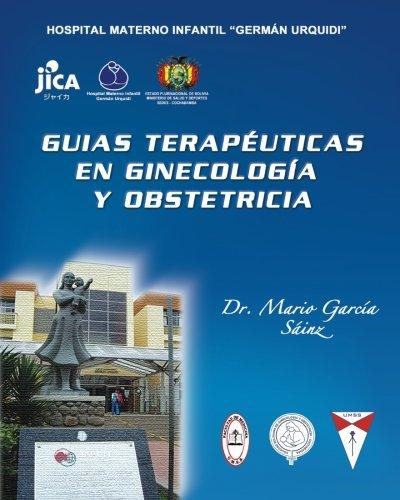 Guias Terapeuticas en Ginecologia y Obstetricia (Spanish Edition) [Mario Garcia Sainz] (Tapa Blanda)