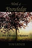 img - for Word of Knowledge: How to minister in revelation book / textbook / text book