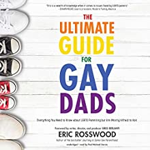 The Ultimate Guide for Gay Dads Audiobook by Eric Rosswood, Greg Berlanti - foreword Narrated by Paul Michael Garcia