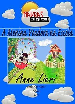A Menina Voadora na Escola (Lenita - A menina Voadora Livro 2) por [Lieri, Anne]