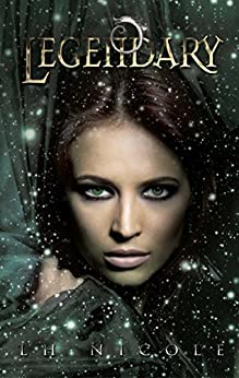 Legendary (The Legendary Series Book 1) by [Nicole, LH]
