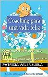 img - for Coaching para una vida feliz: Coaching para una vida feliz (Spanish Edition) book / textbook / text book