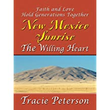 New Mexico Sunrise: The Willing Heart (Heartsong Novella in Large Print)