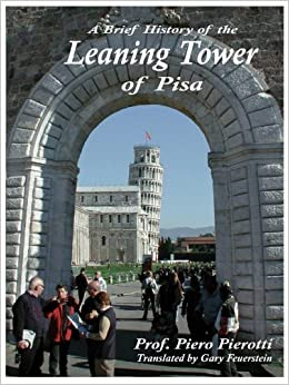 A Brief History of the Leaning Tower of Pisa[ A BRIEF HISTORY OF THE LEANING TOWER OF PISA ] by Pierotti, Piero (Author) May-01-07[ ]