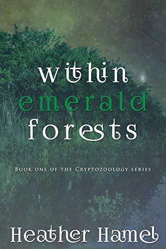 Within Emerald Forests: Book 1 of the Cryptozoology Series