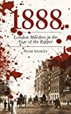 1888 London Murders in the Year of the Ripper, Peter Stubley, 0752465430