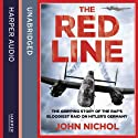 The Red Line: The Gripping Story of the RAF's Bloodiest Raid on Hitler's Germany Audiobook by John Nichol Narrated by Andrew Wincott