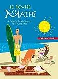 Je révise les maths- Cahier de vacances de 10 à 110 ans