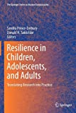 Resilience in Children, Adolescents, and Adults : Translating Research into Practice, , 1461449383