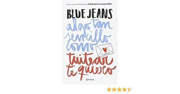 Pack Algo tan sencillo como tuitear te quiero Fuera de colección: Amazon.es: Blue Jeans: Libros