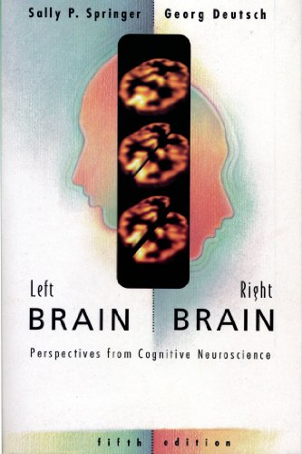 Left Brain, Right Brain: Perspectives From Cognitive Neuroscience (Series of Books in Psychology)