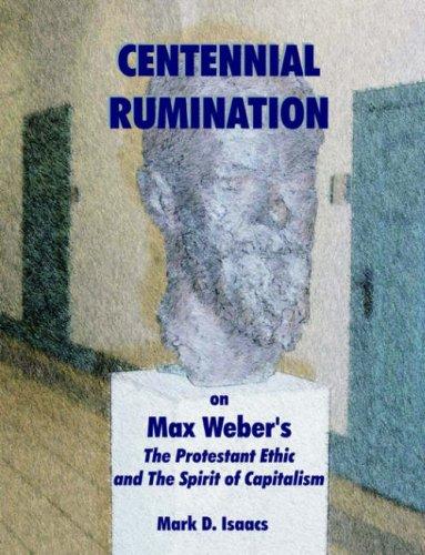 CENTENNIAL RUMINATION on Max Weber's