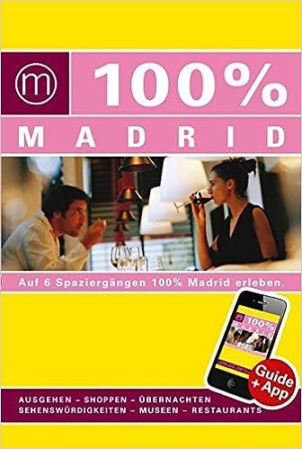 100 Cityguide Madrid Inkl App Amazon De Marloes Vaessen Bucher