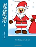 Zak's Christmas Colouring Book, Lisa Jones, 1494324032