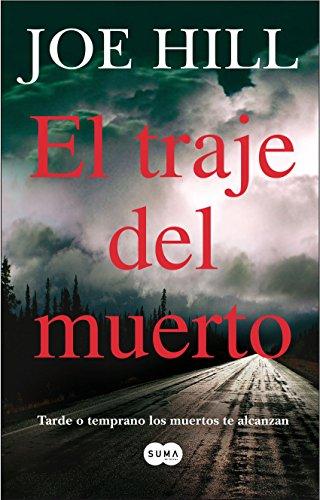 El traje del muerto: Tarde o temprano los muertos te alcanzan (Spanish Edition)