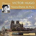 Notre-Dame de Paris | Livre audio Auteur(s) : Victor Hugo Narrateur(s) : Mathurin Voltz