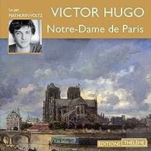 Notre-Dame de Paris   Livre audio Auteur(s) : Victor Hugo Narrateur(s) : Mathurin Voltz
