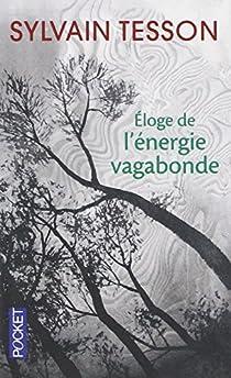 Éloge de l'énergie vagabonde par Tesson