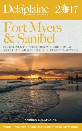 FORT MYERS & SANIBEL - The Delaplaine 2017 Long Weekend Guide (Long Weekend - Myers Fort Sanibel
