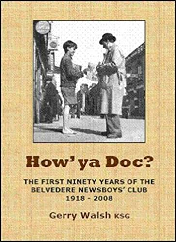 How Ya Doc The First Ninety Years Of The Belvedere Newsboys Club