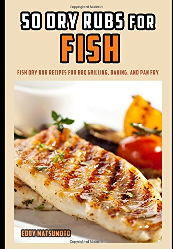 50 Dry Rubs Fish grilling