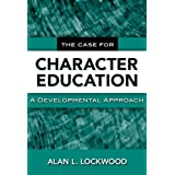 Case for Character Education: A Developmental Approach