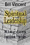 Spiritual Leadership, Bill Vincent, 1495489779