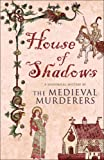 House of Shadows (Medieval Murderers Group 3)
