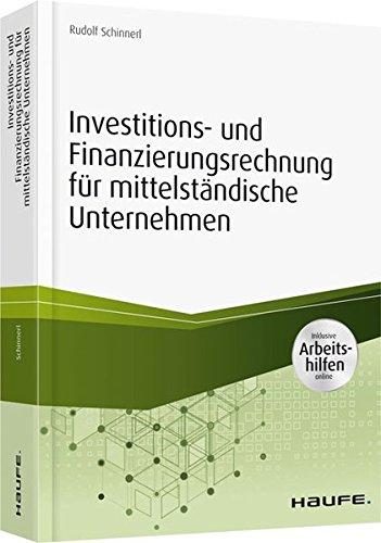 Investitions- und Finanzierungsrechnung für mittelständische Unternehmen - inkl. Arbeitshilfen online (Haufe Fachbuch) Gebundenes Buch – 15. Mai 2017 Rudolf Schinnerl Haufe Lexware 3648092804 Betriebswirtschaft