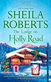 The Lodge on Holly Road (Life in Icicle Falls) by Roberts, Sheila (October 28, 2014) Mass Market Paperback