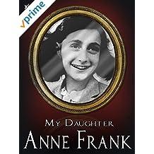 My Daughter, Anne Frank