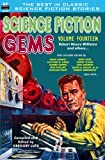 img - for Science Fiction Gems, Volume Fourteen, Robert Moore Williams and Others (Volume 14) book / textbook / text book