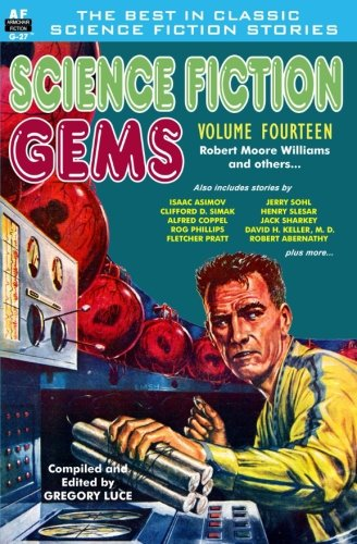 Science Fiction Gems, Volume Fourteen, Robert Moore Williams and Others (Volume 14)
