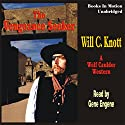 The Vengeance Seeker: Wolf Caulder Western Series #1 Audiobook by Will C Knott Narrated by Gene Engene