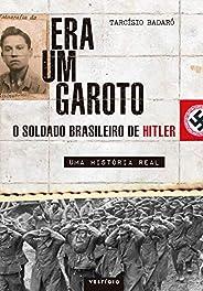 Era um garoto: O soldado brasileiro de Hitler – Uma história real