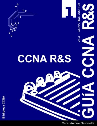 Download Guia de Preparacion para el Examen de Certificacion CCNA R&S 200-125: version 6.3 - v1 (Spanish Edition) pdf