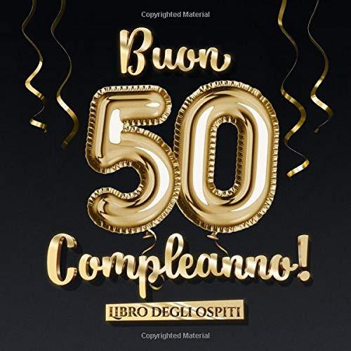 Buon 50 Compleanno Un Libro Degli Ospiti Per La Festa Di 50