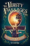The Twisty Passages of Time: Book 1: Veer Left for