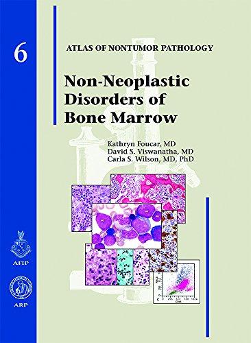 Non-Neoplastic Disorders of Bone Marrow (Atlas of Nontumor Pathology)