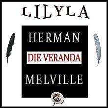 Die Veranda Hörbuch von Herman Melville Gesprochen von: Friedrich Frieden