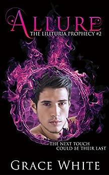Allure (The Lilituria Prophecy Book 2) by [White, Grace]