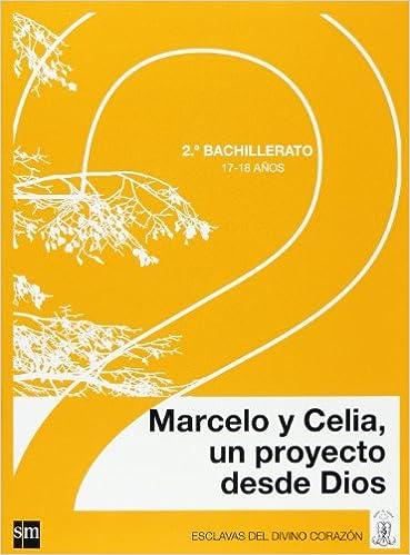 Descargando libros gratis en ipad Marcelo y Celia, un proyecto desde Dios. 2 Bachillerato. Esclavas del Divino Corazón PDF ePub MOBI 8467522542