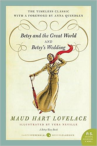 Amazon.com: Betsy and the Great World/Betsy's Wedding (9780061795138): Lovelace, Maud Hart: Books