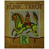 The Runic Tarot: Ancient Lore to Guide Your Life