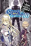 Is It Wrong to Try to Pick Up Girls in a Dungeon? On the Side: Sword Oratoria, Vol. 10 (light novel) (Is It Wrong to Try to Pick Up Girls in a Dungeon? On the Side: Sword Oratoria (10))