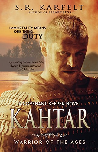 Kahtar: Warrior of the Ages (A Covenant Keeper Novel)