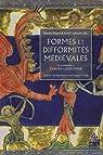 Formes et difformités médiévales : Hommage à Claude Lecouteux par Bayard